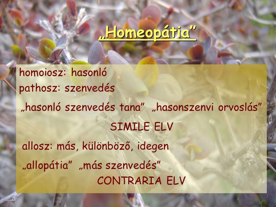 """A homeopátia definíciója A homeopátia nem """"csodaszer"""", hanem olyan csodálatos módszer, melynek segítségével az orvos kiszélesítheti terápiás lehetőség"""