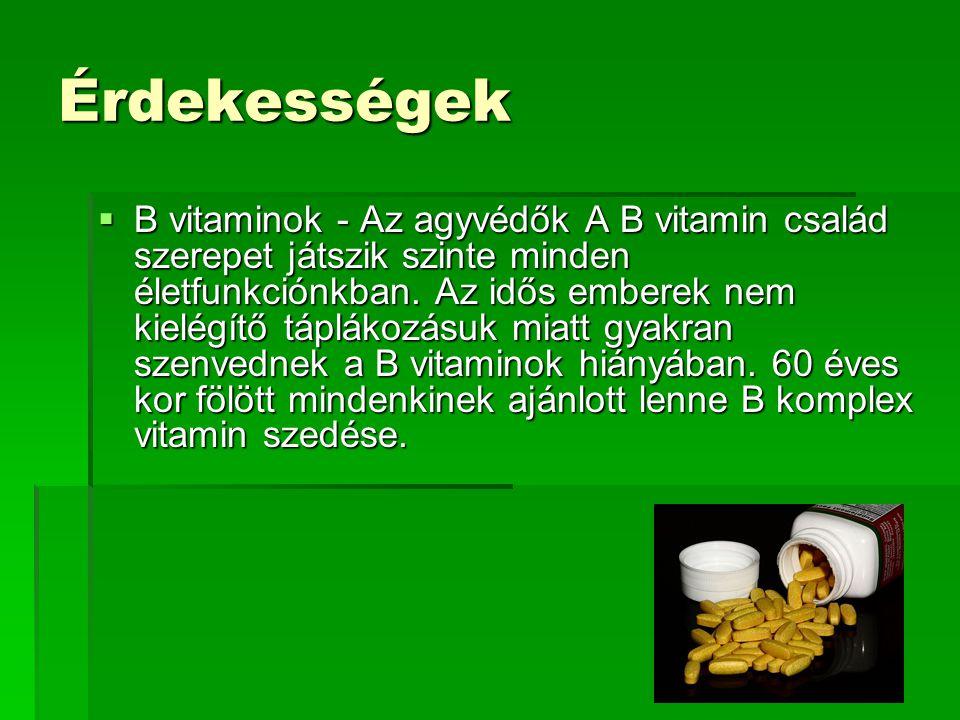 Érdekességek  B vitaminok - Az agyvédők A B vitamin család szerepet játszik szinte minden életfunkciónkban.