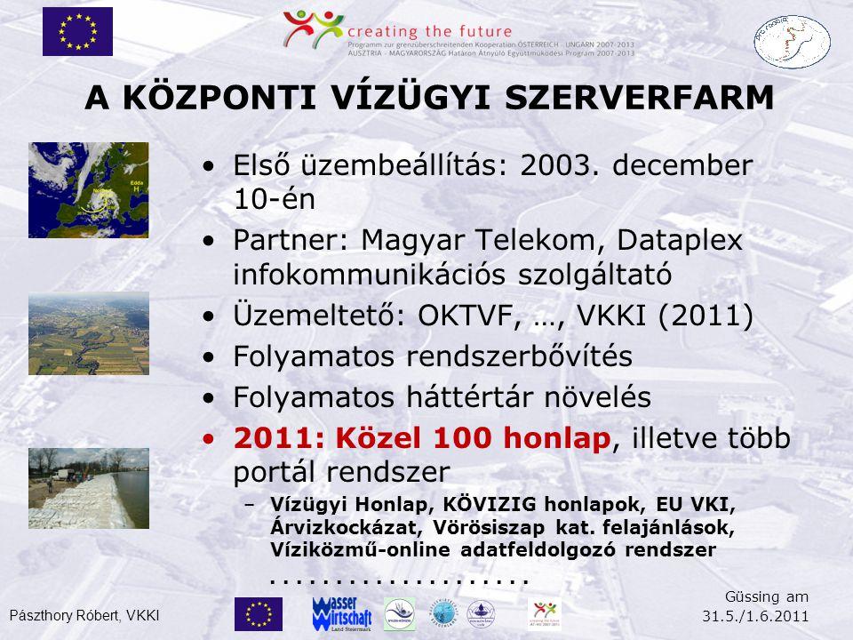 A KÖZPONTI VÍZÜGYI SZERVERFARM •Első üzembeállítás: 2003.