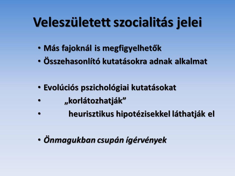 Természetünk szerint társas lények vagyunk • Veleszületett szocialitás jellemez valamennyiünket, • amire szocializált emocionális/kognitív individualitásunk (hommage á Kosztolányi) • épülhet, még pedig az evolúciós diád • (első dialógussal induló) • kölcsönös niche konstrukciós tevékenységével • előfeszítetten, jelentős mások sorának hálójában.