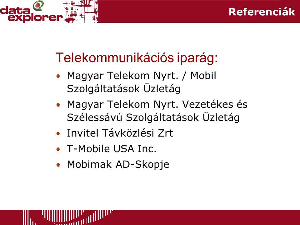 Referenciák Telekommunikációs iparág: • Magyar Telekom Nyrt.