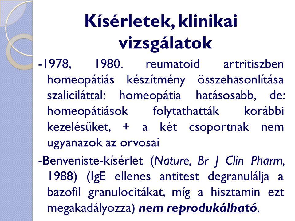 Kísérletek, klinikai vizsgálatok -1978, 1980. reumatoid artritiszben homeopátiás készítmény összehasonlítása szaliciláttal: homeopátia hatásosabb, de: