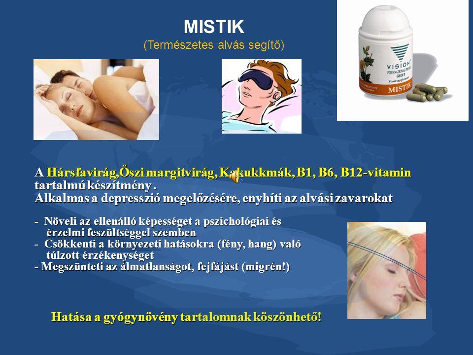 MISTIK (Természetes alvás segítő) Hatása a gyógynövény tartalomnak köszönhető! A Hársfavirág,Őszi margitvirág, Kakukkmák, B1, B6, B12-vitamin tartalmú