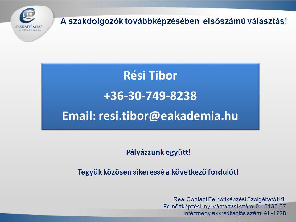 Rési Tibor +36-30-749-8238 Email: resi.tibor@eakademia.hu A szakdolgozók továbbképzésében elsőszámú választás! Real Contact Felnőttképzési Szolgáltató