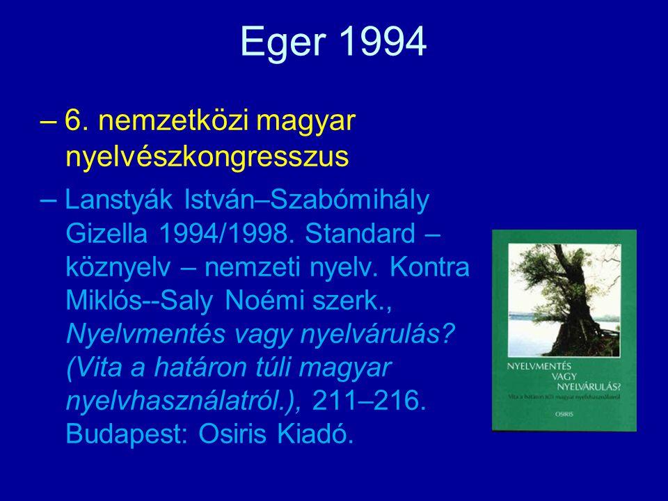 """– a magyar nyelv állami változatainak fogalma – a szótárkészítők a jövőben """"nagyobb mértékben legyenek tekintettel a magyarországi standardtól eltérő ht szókészlettani sajátosságokra → mérföldkő: a pluralista és vernakularista nyelvi ideológiák nyílt megjelenése ."""
