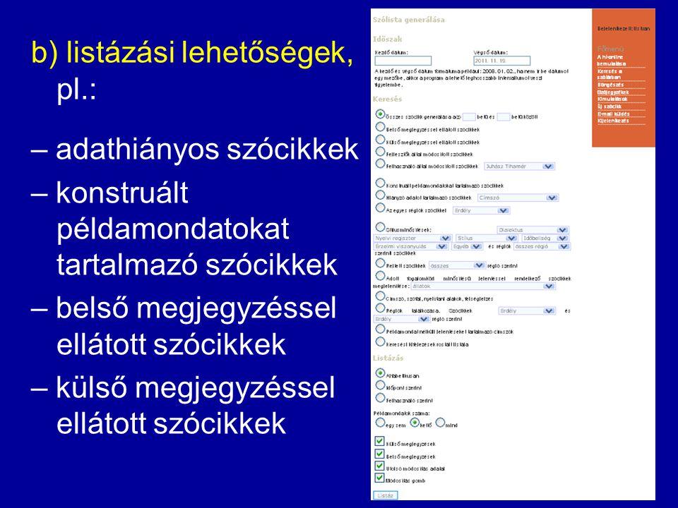 a) kényelmesen kezelhető szerkesztőfelület 2. A szerkesztőmunkát megkönnyítő további funkciók