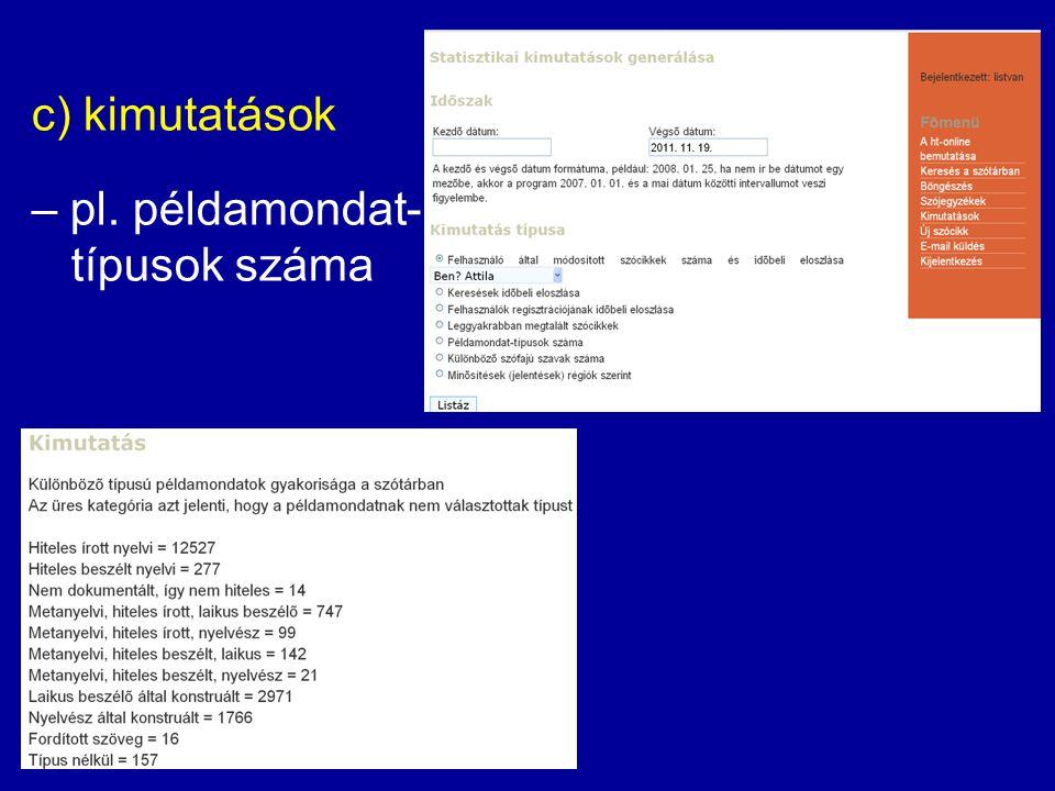 – példamondat nélküli jelentéseket tartalmazó címszók – felségjelzések régiók szerint – teljes lista készítése (→ ezáltal újjáéledt az egykori ht-lista) – részleges listák készítése, pl.