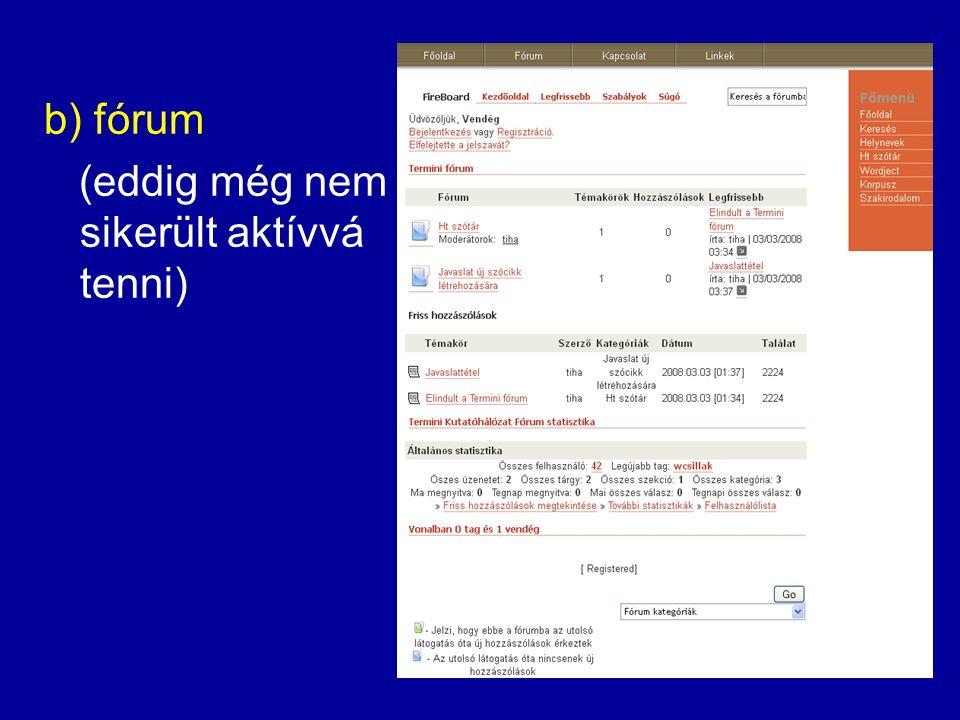 """7. Interaktivitás a) """"megjegyzés"""" funkció a regisztrált felhasználók megjegyzéseket fűzhetnek az egyes szócikkekhez"""