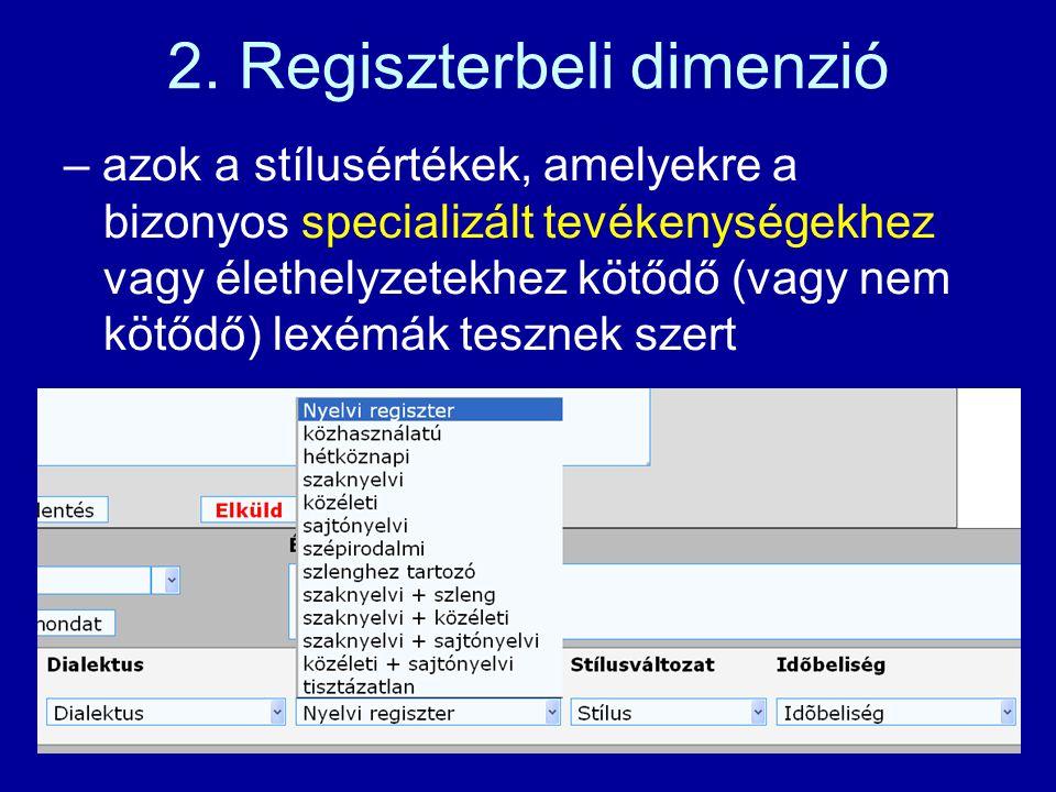– a földrajzi és társadalmi (iskolázottsági, kétnyelvűségi, korosztályi) dialektusokra vonatkozó minősítések 1.