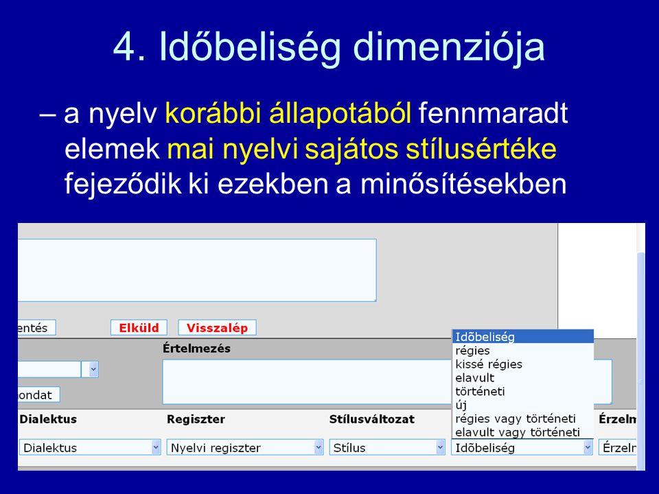 3. Stílusváltozati dimenzió – a beszédhelyzet formalitása által meghatározott regiszterek alkotják