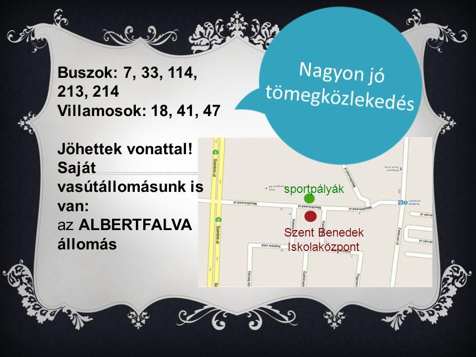 sportpályák Szent Benedek Iskolaközpont Buszok: 7, 33, 114, 213, 214 Villamosok: 18, 41, 47 Jöhettek vonattal.