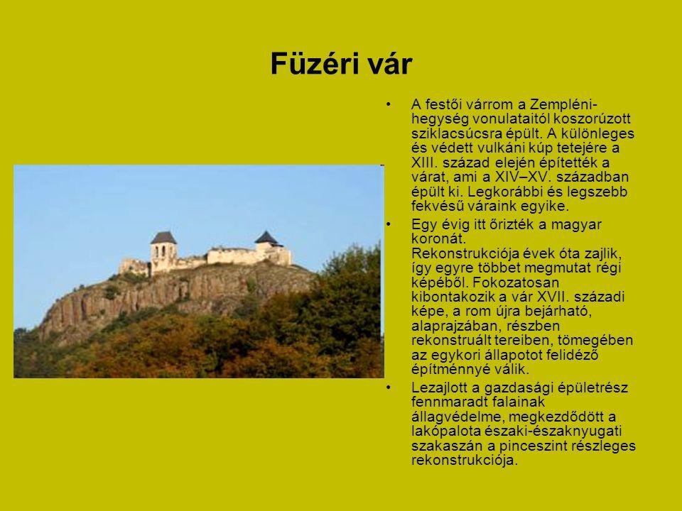 Füzéri vár •A festői várrom a Zempléni- hegység vonulataitól koszorúzott sziklacsúcsra épült.