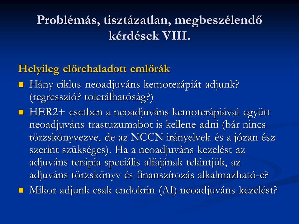 Problémás, tisztázatlan, megbeszélendő kérdések VIII.
