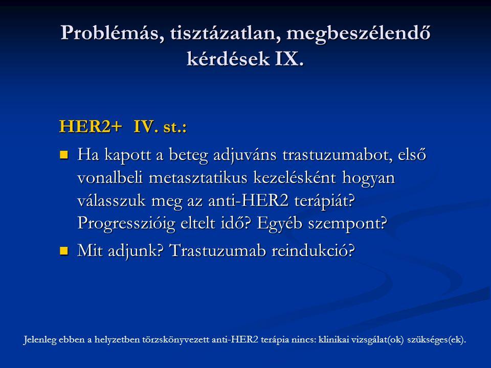 Problémás, tisztázatlan, megbeszélendő kérdések IX.