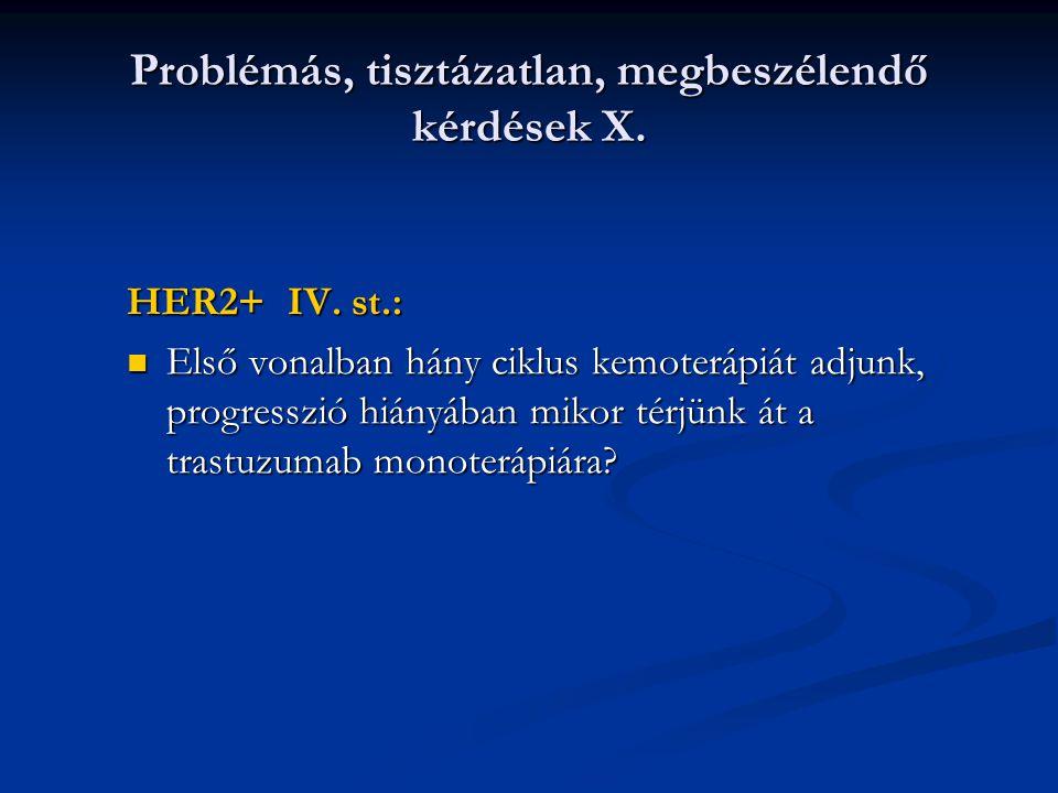 Problémás, tisztázatlan, megbeszélendő kérdések X.