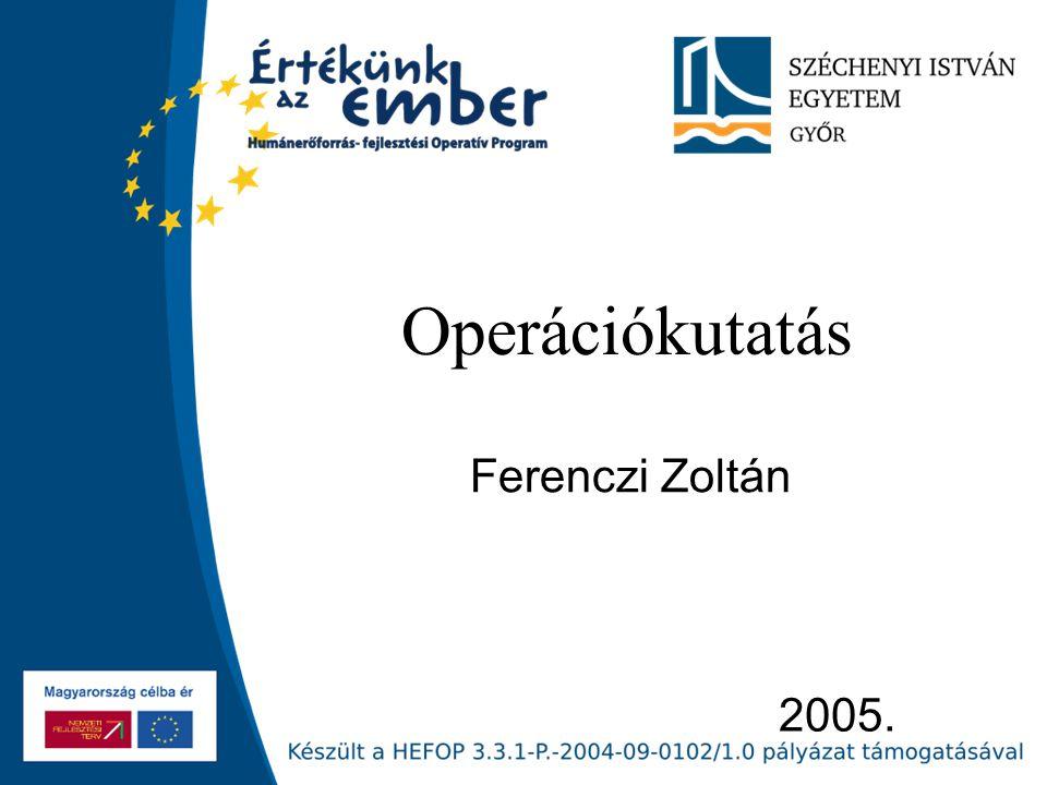 2005. Operációkutatás Ferenczi Zoltán