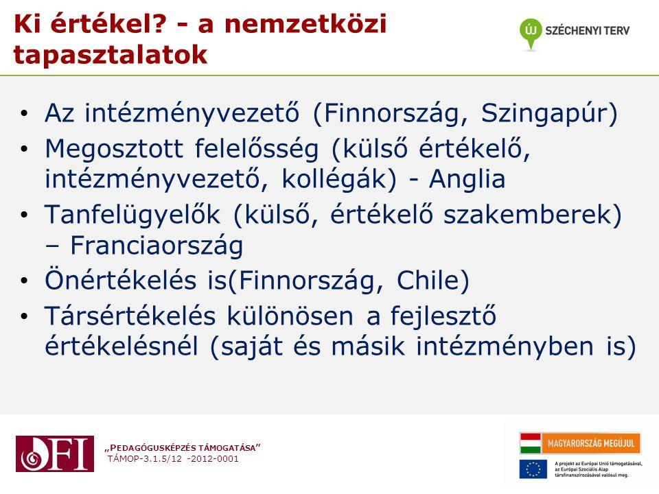 """""""P EDAGÓGUSKÉPZÉS TÁMOGATÁSA TÁMOP-3.1.5/12 -2012-0001 Ki értékel."""