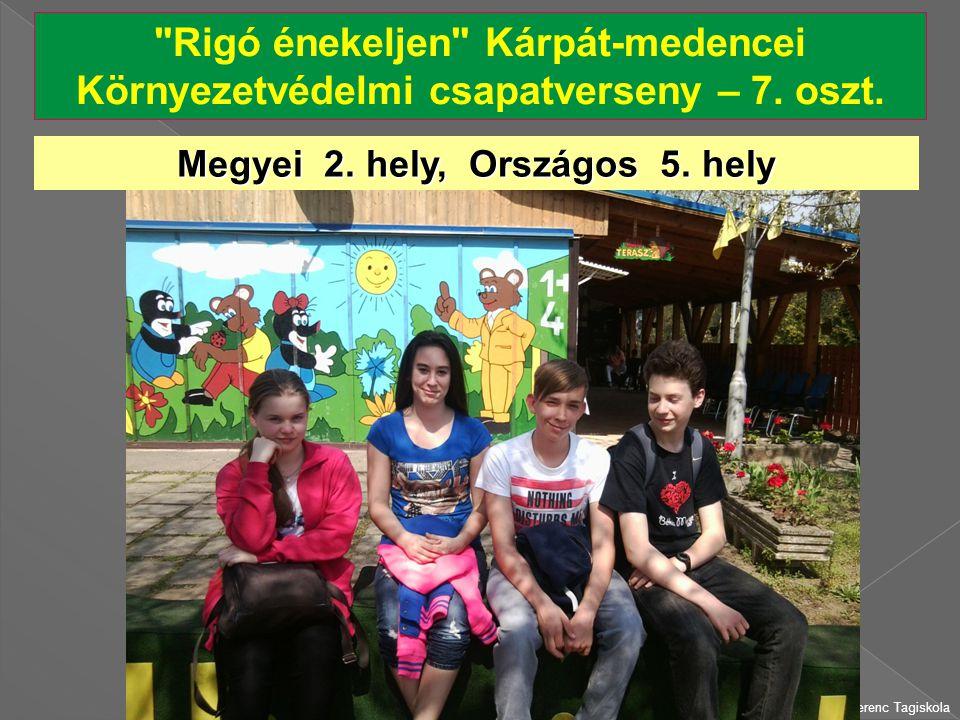 Hepp Ferenc Tagiskola Rigó énekeljen Kárpát-medencei Környezetvédelmi csapatverseny – 7.