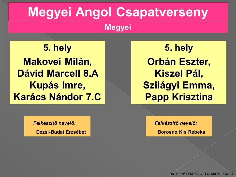Megyei Angol Csapatverseny Felkészítő nevelő: Dézsi-Budai Erzsébet 5.