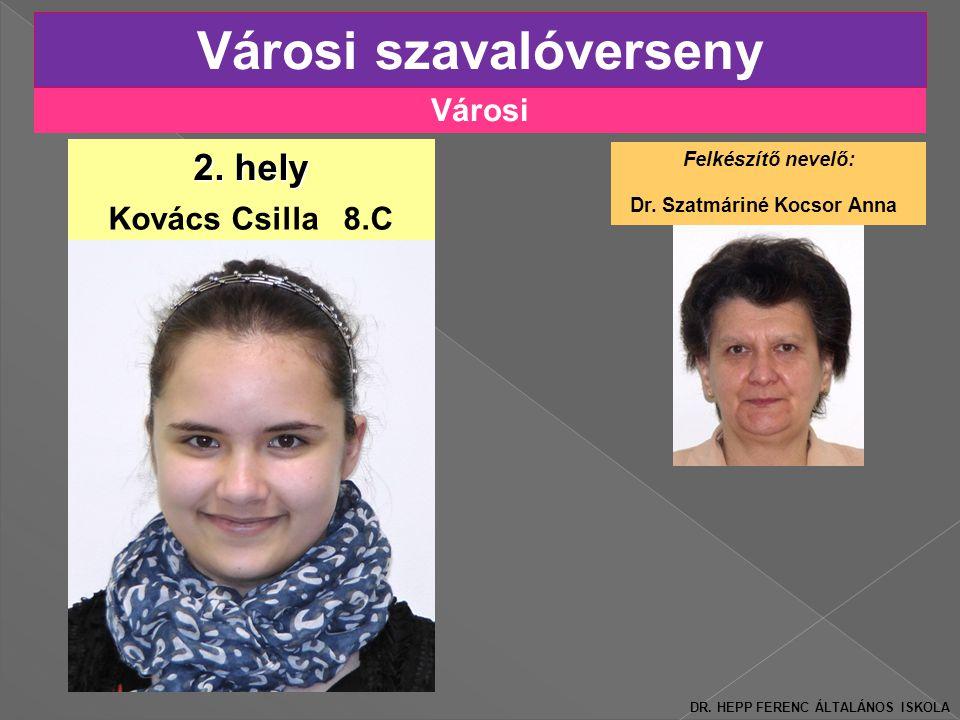 Városi Városi szavalóverseny Kovács Csilla 8.C 2.hely Felkészítő nevelő: Dr.
