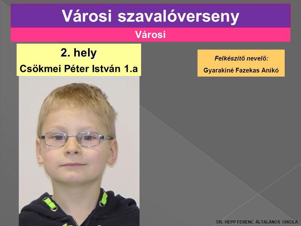 Városi Városi szavalóverseny Csökmei Péter István 1.a 2.
