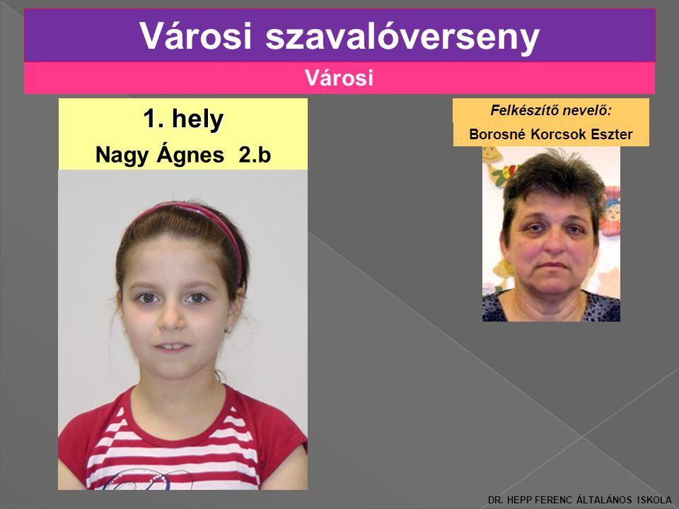 Városi Városi szavalóverseny Nagy Ágnes 2.b 1.hely DR.