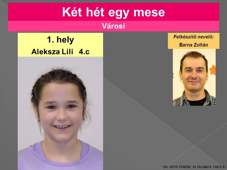 Városi Két hét egy mese Aleksza Lili 4.c 1.hely DR.