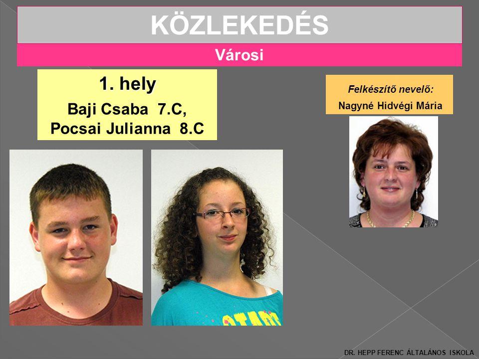Városi KÖZLEKEDÉS Baji Csaba 7.C, Pocsai Julianna 8.C 1.