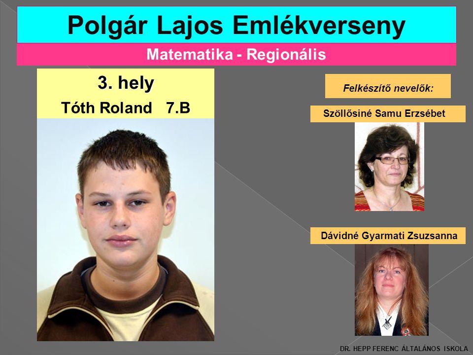 Matematika - Regionális Polgár Lajos Emlékverseny Felkészítő nevelők: Szöllősiné Samu Erzsébet 3.