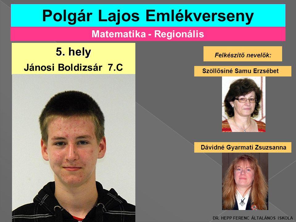 Matematika - Regionális Polgár Lajos Emlékverseny Felkészítő nevelők: Szöllősiné Samu Erzsébet 5.
