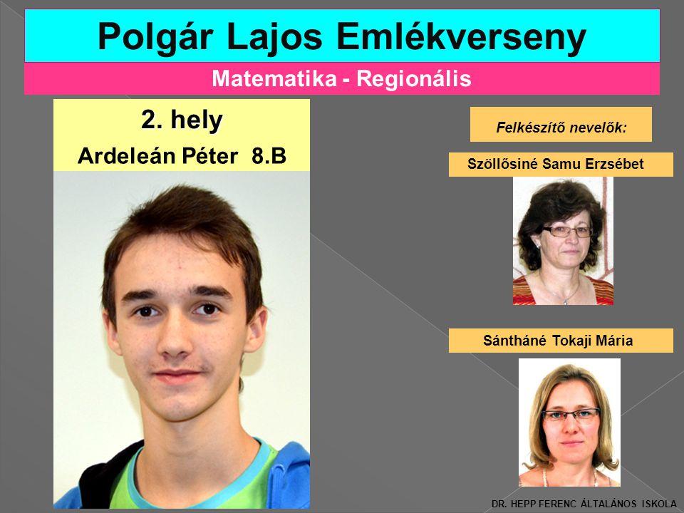 Matematika - Regionális Polgár Lajos Emlékverseny Felkészítő nevelők: Szöllősiné Samu Erzsébet 2.