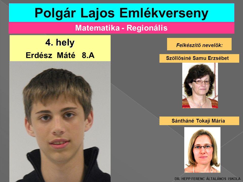 Matematika - Regionális Polgár Lajos Emlékverseny Felkészítő nevelők: Szöllősiné Samu Erzsébet 4.