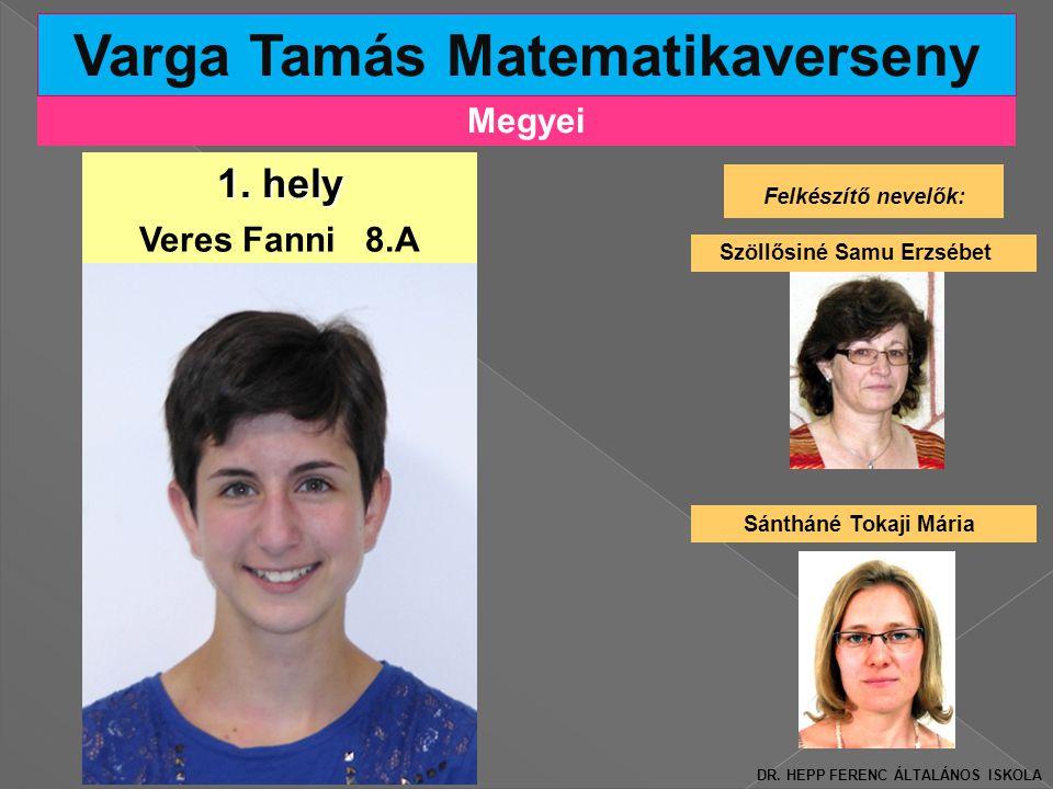 Megyei Varga Tamás Matematikaverseny Felkészítő nevelők: Szöllősiné Samu Erzsébet 1.