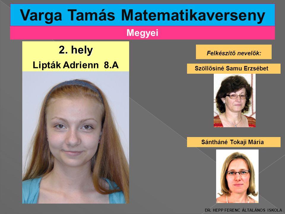 Megyei Varga Tamás Matematikaverseny Felkészítő nevelők: Szöllősiné Samu Erzsébet 2.