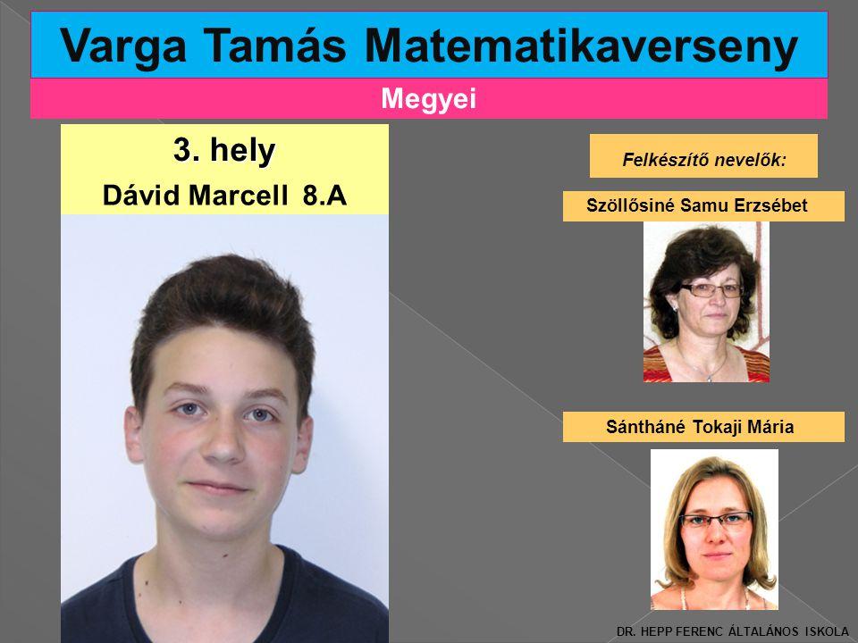 Megyei Varga Tamás Matematikaverseny Felkészítő nevelők: Szöllősiné Samu Erzsébet 3.