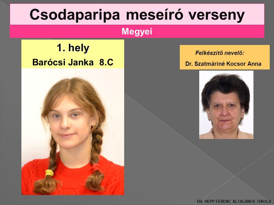 Megyei Csodaparipa meseíró verseny 1.hely Barócsi Janka 8.C Felkészítő nevelő: Dr.