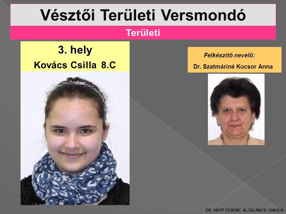 Területi Vésztői Területi Versmondó 3.hely Kovács Csilla 8.C Felkészítő nevelő: Dr.