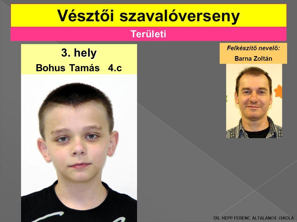 Területi Vésztői szavalóverseny 3.hely Bohus Tamás 4.c DR.