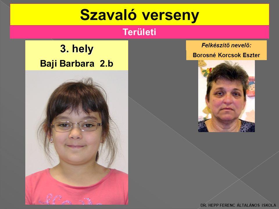 Területi Szavaló verseny 3.hely Baji Barbara 2.b DR.