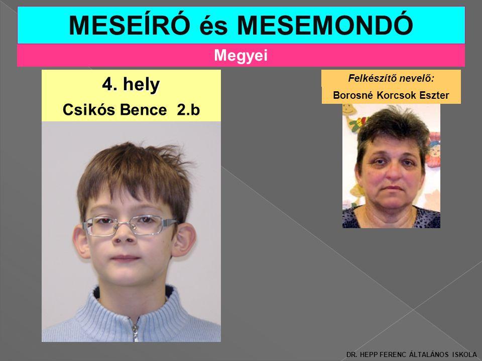 Megyei MESEÍRÓ és MESEMONDÓ 4.hely Csikós Bence 2.b DR.