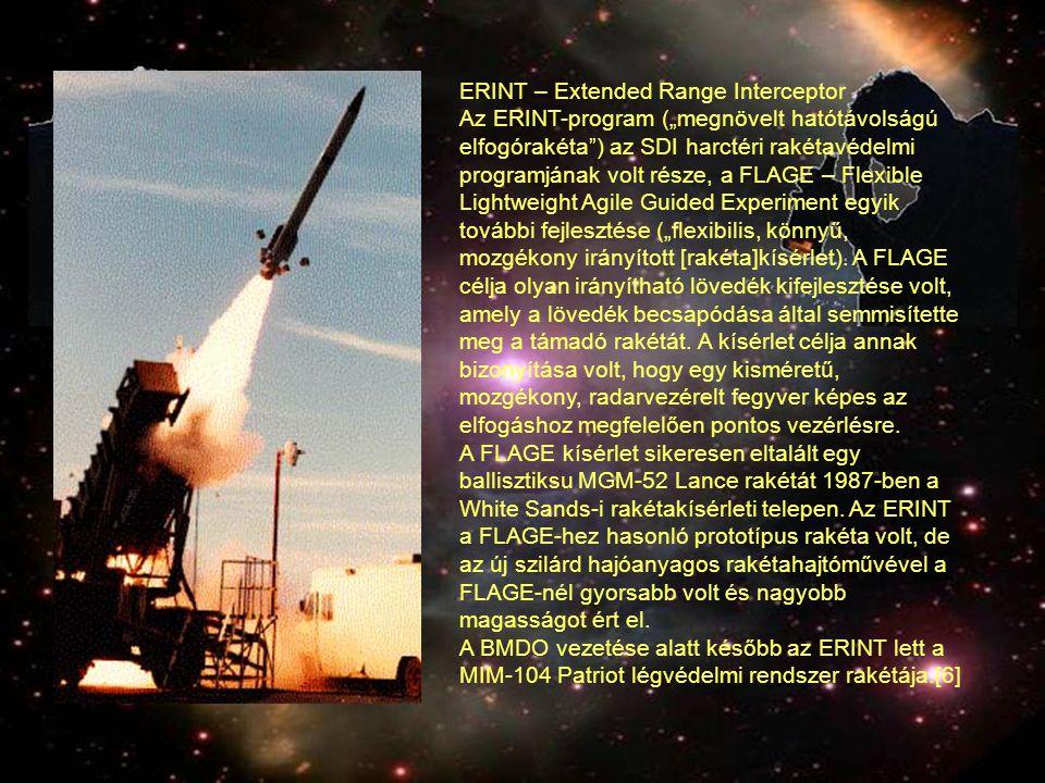 """ERINT – Extended Range Interceptor Az ERINT-program (""""megnövelt hatótávolságú elfogórakéta"""") az SDI harctéri rakétavédelmi programjának volt része, a"""