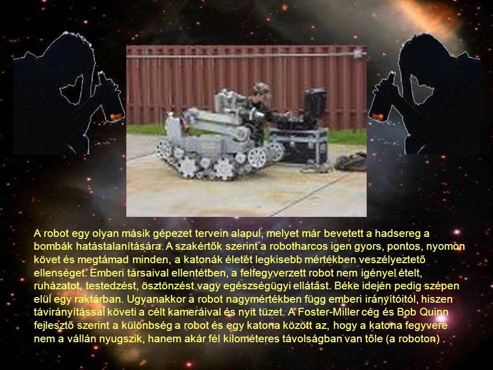 A robot egy olyan másik gépezet tervein alapul, melyet már bevetett a hadsereg a bombák hatástalanítására. A szakértők szerint a robotharcos igen gyor