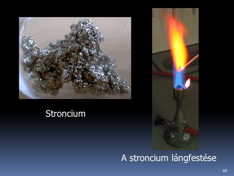 60 A stroncium lángfestése Stroncium