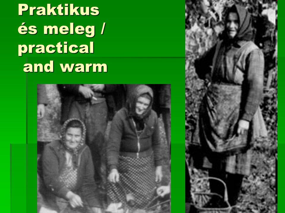 Praktikus és meleg / practical and warm