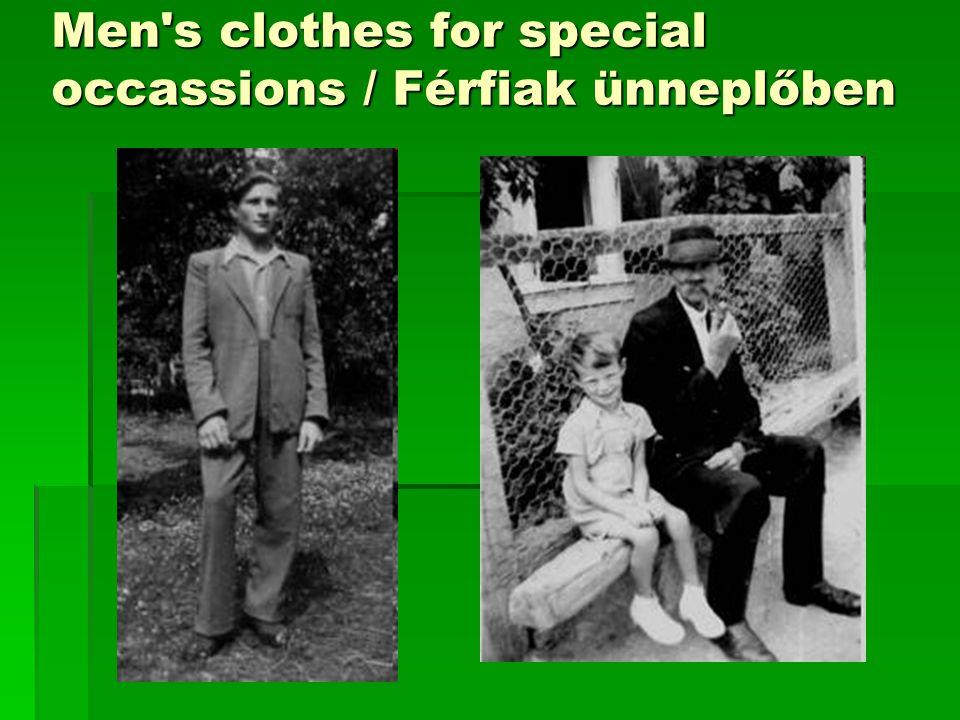 Men's clothes for special occassions / Férfiak ünneplőben