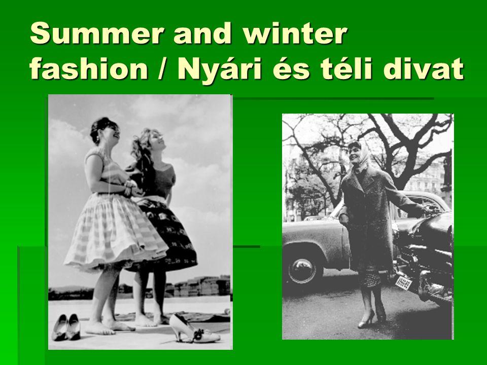 Summer and winter fashion / Nyári és téli divat