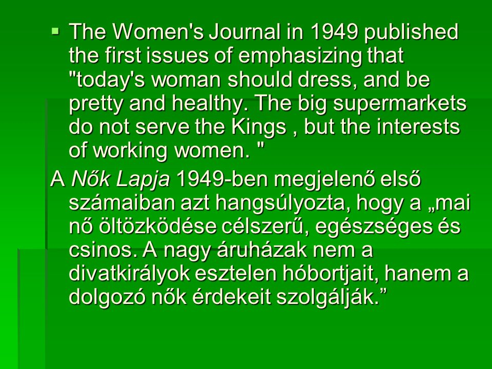  The Women's Journal in 1949 published the first issues of emphasizing that