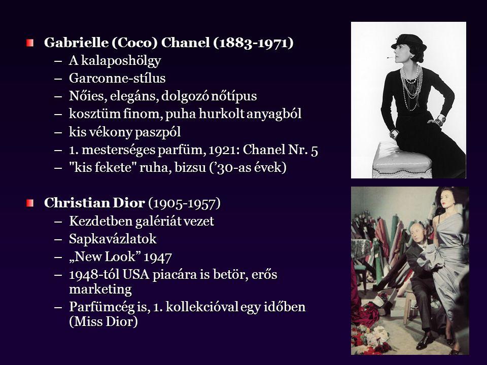Gabrielle (Coco) Chanel (1883-1971) –A kalaposhölgy –Garconne-stílus –Nőies, elegáns, dolgozó nőtípus –kosztüm finom, puha hurkolt anyagból –kis vékon