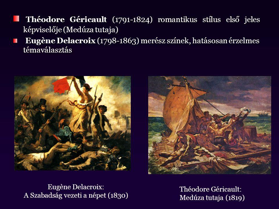 Théodore Géricault (1791-1824) romantikus stílus első jeles képviselője (Medúza tutaja) Théodore Géricault (1791-1824) romantikus stílus első jeles ké