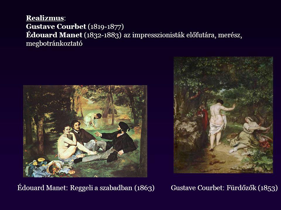 Impresszionizmus: Claude Monet (1840-1926) fény és színek lényegét kutatta Auguste Renoir (1841-1919) -> impresszionista csoport alapítása, fény és árnyék játékának megragadása (Impresszionisták kiállítása – Musée D'Orsay) Claude Monet: Impresszió (A felkelő nap) (1872) Auguste Renoir: Evezősök reggelije (1881)